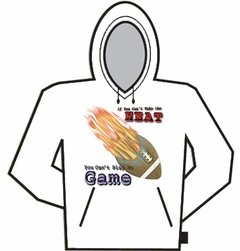 If You Can't Take The Heat (Football) Hoodie