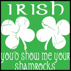 Irish You'd Show Me Your Shamrocks St. Patrick's Day Mens T-shirt