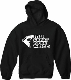 It Is Great To Be White Adult Hoodie