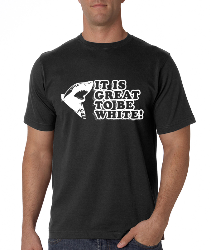 It Is Great To Be White Men's T-Shirt