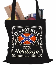 It's Not Hate It's Heritage Tote Bag