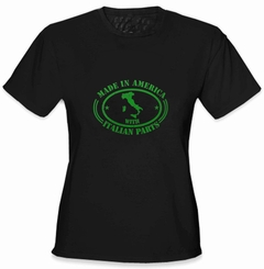 Italian Made In America With Italian Parts Ladies T-Shirt