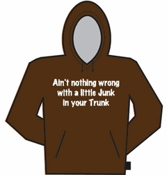 Junk In Your Trunk Hoodie