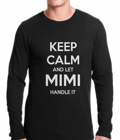 Keep Calm and Let Mimi Handle It Grandmother Thermal Shirt