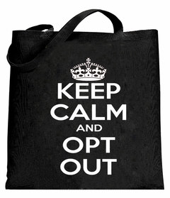 Keep Calm and Opt Out of Common Core Tote Bag