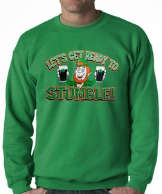 """Let's Get Ready To Stumble!"" Irish Adult Crewneck"