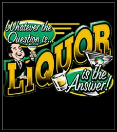 Liquor Is The Answer T-Shirt