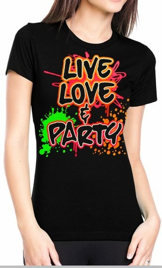 Live love party neon color girls t shirt for Neon coloured t shirts