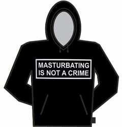 Masturbating Is Not A Crime Hoodie