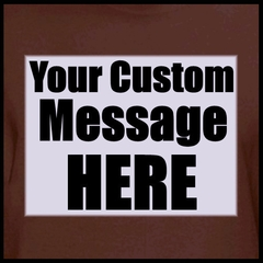 Personalized Custom T-shirts - Mens Custom Saying Shirt (Brown)