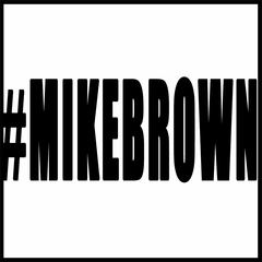 #MIKEBROWN Michael Brown Men's T-Shirt