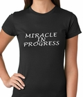 Miracle In Progress Ladies T-shirt