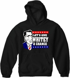 Mitt Romney 2012 :: Let's Give Whitey A Chance Adult Hoodie