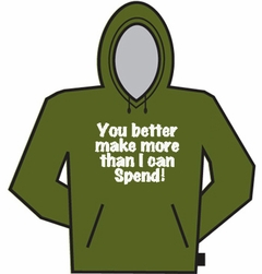 More Than I Spend Hoodie