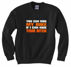 My Bike Your B*tch Crew Neck Sweatshirt (Black)