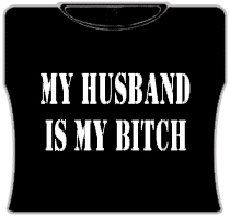 My Husband Is My Bitch Girls T-Shirt