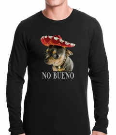 No Bueno - Chihuahua Wearing Sombrero Thermal Shirt