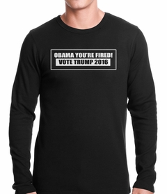 Obama You're Fired! Vote Donald Trump 2016 Thermal Shirt