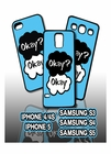 Okay? Okay Cell Phone Cases for Iphone and Samsung