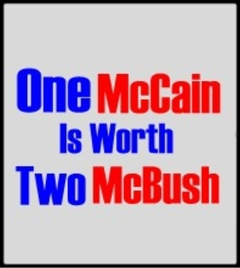 One McCain is worth Two McBush T-Shirt :: John McCain is Better Then Bush Political T-Shirt
