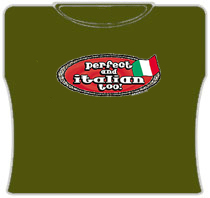 Perfect And Italian Too Girls T-Shirt