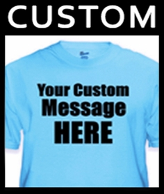 Personalized Custom T-shirts :: Your own Saying on a Tee Shirt, Thong or Hoodie
