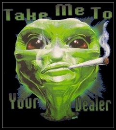 Pot Head & Stoner Tees - Take Me To Your Dealer Alein T-Shirt
