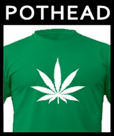 Pothead & Stoner T-Shirts :: Shirts with Pot leaf and Marijauna