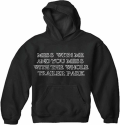 Rebel & Redneck Sweatshirts - Mess With The Whole Trailer Park Hoodie