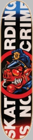 Santa Cruz Sk8ing Not A Crime Skateboard Deck