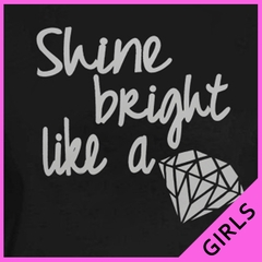 Shine Bright Like A Diamond Girl's T-Shirt