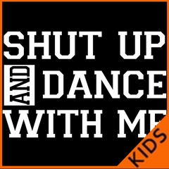 Shut Up And Dance With Me Kids T-shirt