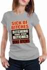 Sick of Bitches Bitching Girl's T-Shirt