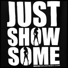 "Skin Industries ""Just Show Some"" Men's T-Shirt (Black)"