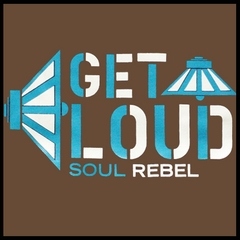 Soul Rebel Get Loud T-Shirt