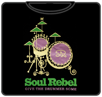 Soul Rebel Give The Drummer Some T-Shirt