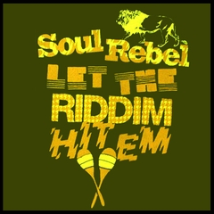 Soul Rebel Let The Riddim Hit'em T-Shirt