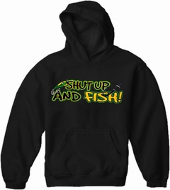 Sportsman and Angler Sweatshirts - Shut Up and Fish Hoodie