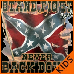 Stand, Fight and Never Back Down Confederate Rebel Flag Kids T-shirt