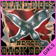 Stand, Fight and Never Back Down Confederate Rebel Flag Ladies T-shirt