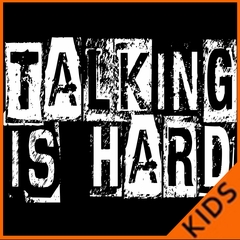 Talking Is Hard Kids T-shirt