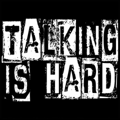 Talking Is Hard Mens T-shirt