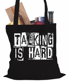 Talking Is Hard Tote Bag