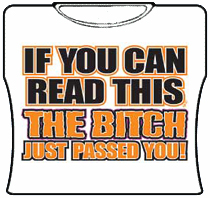 The Bitch Just Passed You Girls T-Shirt (Back Print)