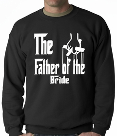 The Father of the Bride Funny Adult Crewneck