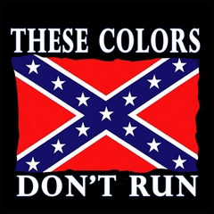 These Colors Don't Run Confederate Flag Mens T-shirt