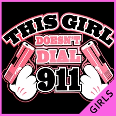 This Girl Doesn't Dial 911 Girl's T-Shirt
