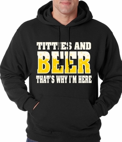 Titties & Beer That's Why I'm Here Funny Adult Hoodie