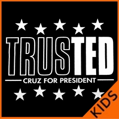 TrusTED - Ted Cruz For President Kids T-shirt