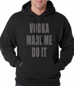 Vodka Made Me Do It Drinking Adult Hoodie